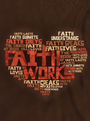 Faith Works: Living What We Claim to Believe