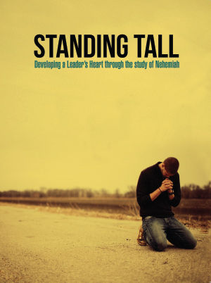 Standing Tall: Developing Leaders Around You - Nehemiah
