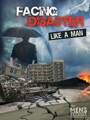 Facing Disaster Like a Man