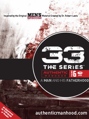 33 The Series (Vol 6): A Man and His Fatherhood