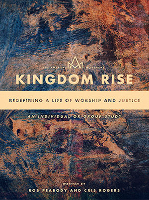 Kingdom Rise: Redefining a Life of Worship