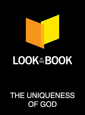 Look at The Book: The Uniqueness of God