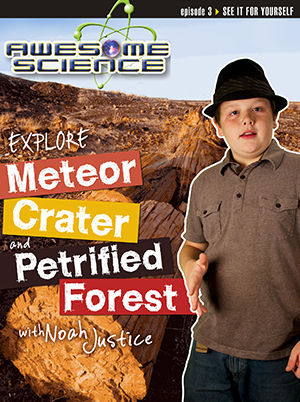 Awesome Science - Explore Petrified Forest National Park & Meteor Crater