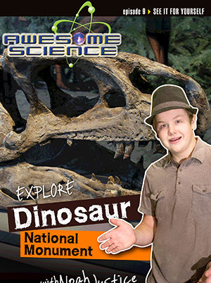 Awesome Science - Explore Dinosaur National Park