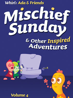 Ada Mischief Sunday and Other Inspired Adventures: Volume 4
