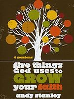 5 Things God Uses to Grow Your Faith