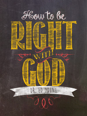 How to Be Right with God