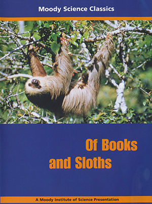Moody Science Classics - Of Books and Sloths