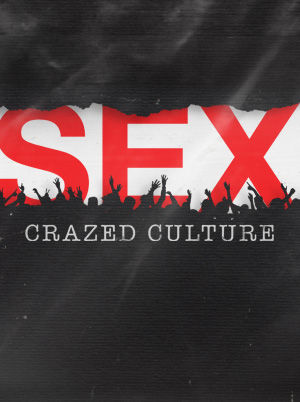 Sex Crazed Culture