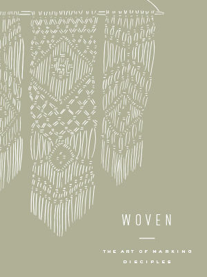 Woven - The Art of Discipleship