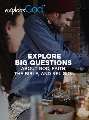 Explore Big Questions about God, Faith, the Bible, and Religion