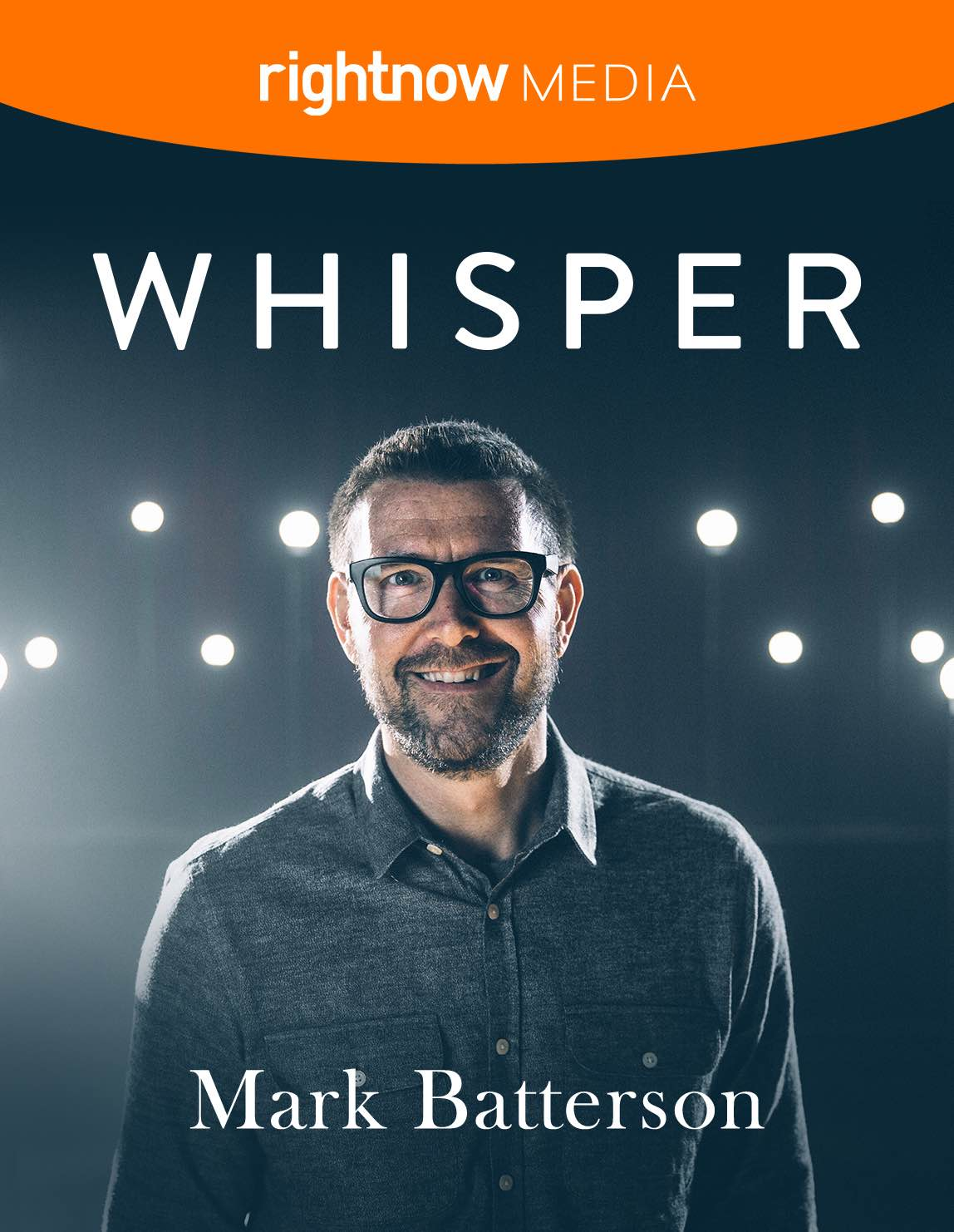 Whisper Mark Batterson Created By: RightNow Media Released: 2018