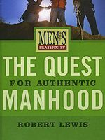 The Quest for Authentic Manhood