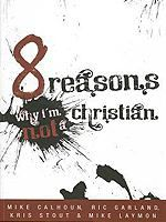 8 Reasons Why I'm Not a Christian