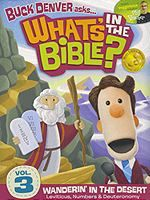 What's In The Bible? Vol 3 Wanderin' In The Desert
