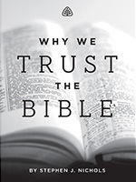 Why We Trust the Bible