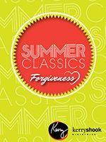 Summer Classics Forgiveness