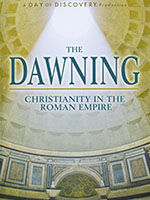 The Dawning: Christianity In The Roman Empire