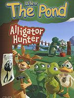 Life at The Pond: Alligator Hunter