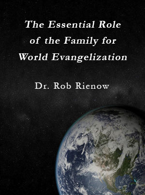 The Essential Role of the Family for World Evangelization
