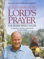 Reflections on the Lord's Prayer: For People With Cancer