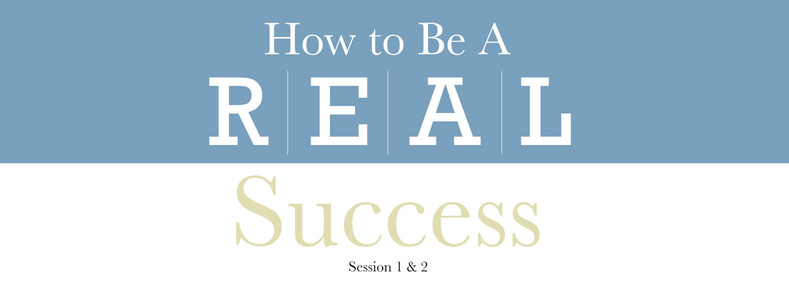 How to be a REAL Success