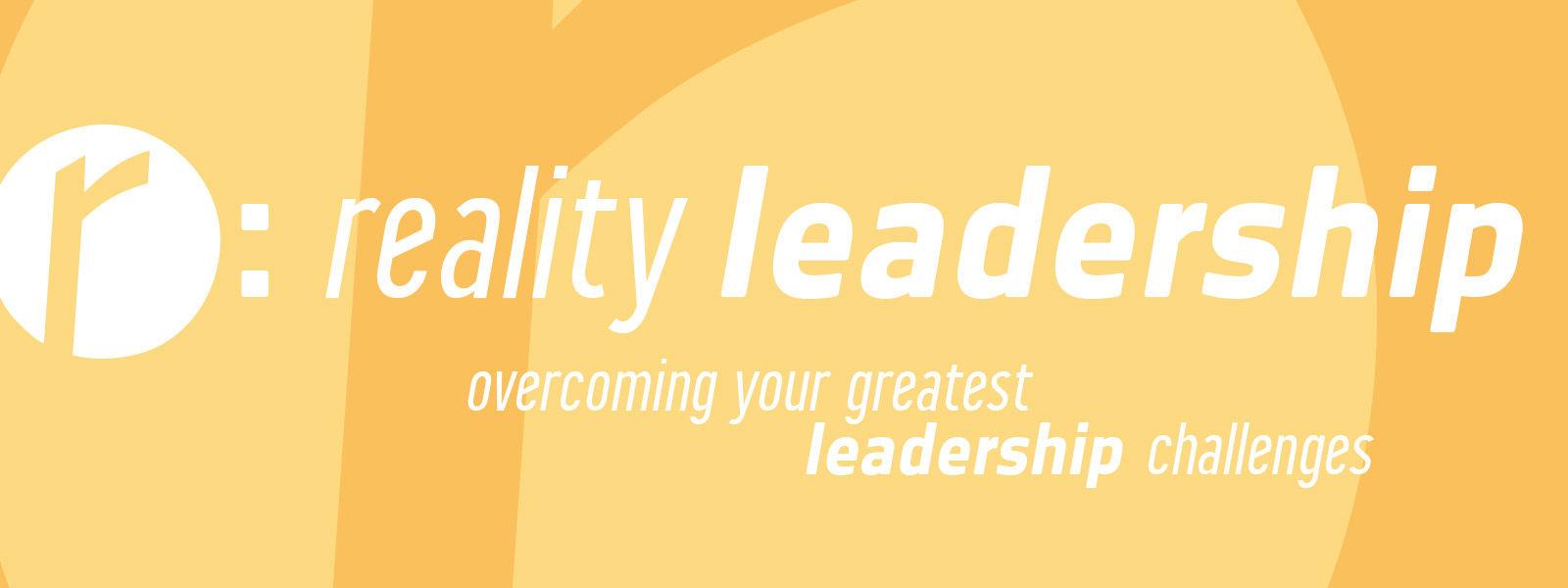 Reality Leadership