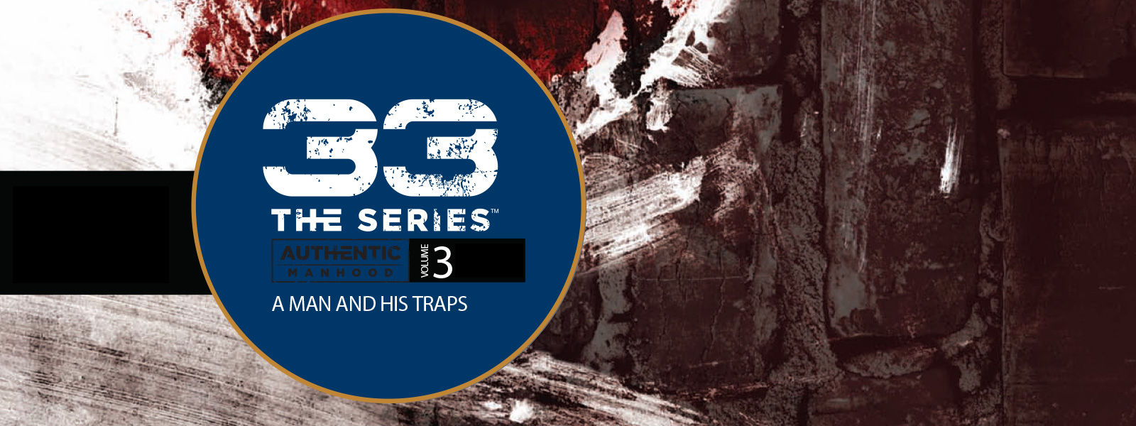 33 The Series (Vol 3): A Man and His Traps
