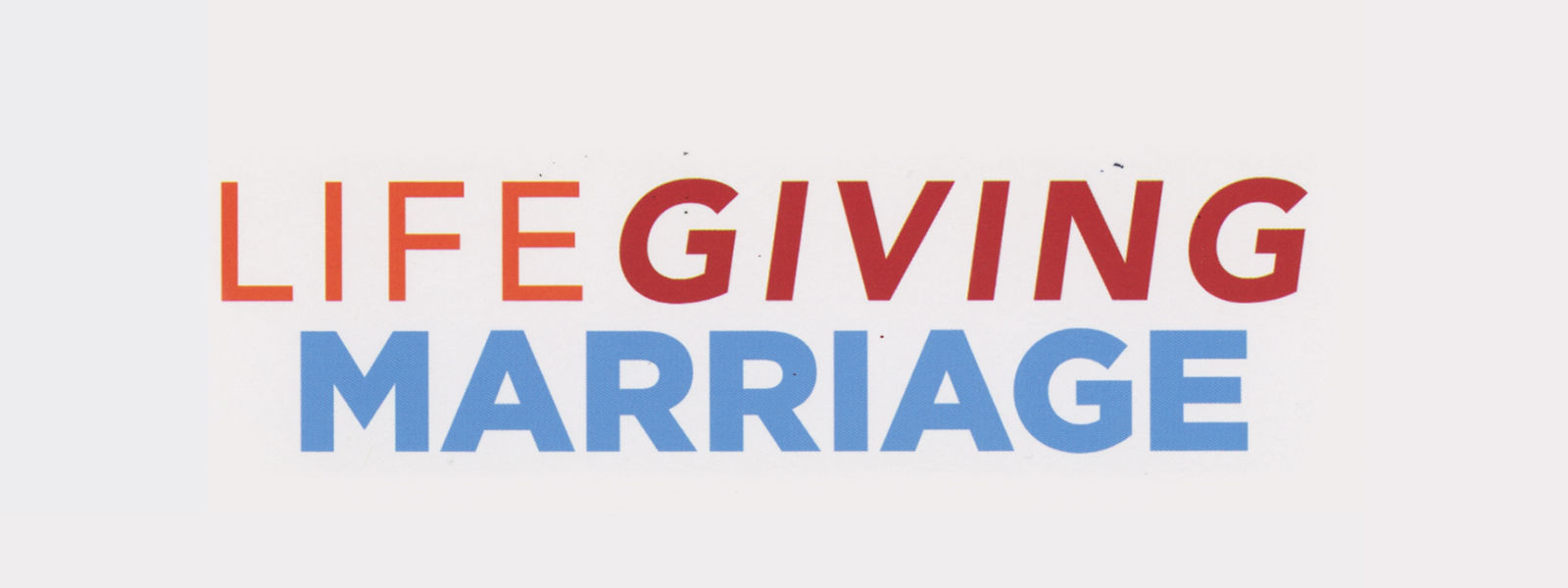Life-Giving Marriage