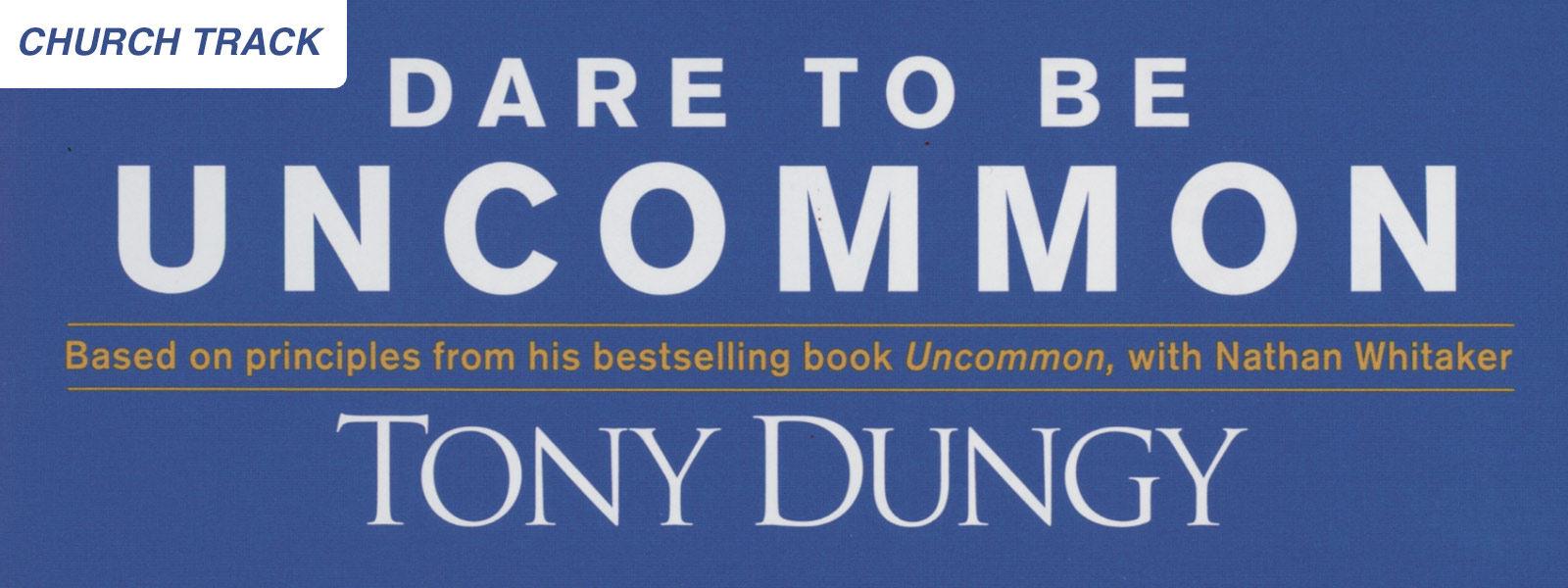 Dare to Be Uncommon (Church Track)