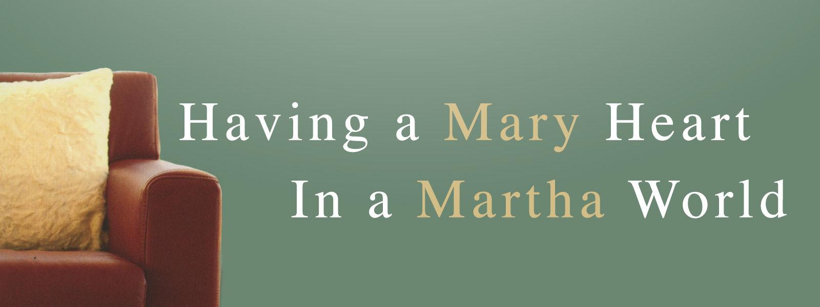 RightNow Media :: Streaming Video Bible Study : Having a Mary Heart in a Martha  World : Joanna Weaver : WaterBrook Multnomah