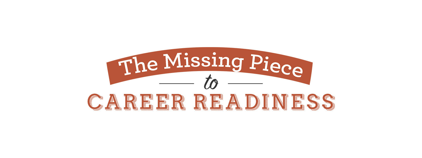 The Missing Piece to Career Readiness
