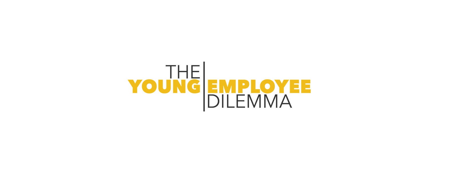 The Young Employee Dilemma