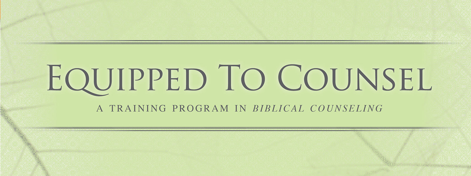 Equipped to Counsel Training Curriculum