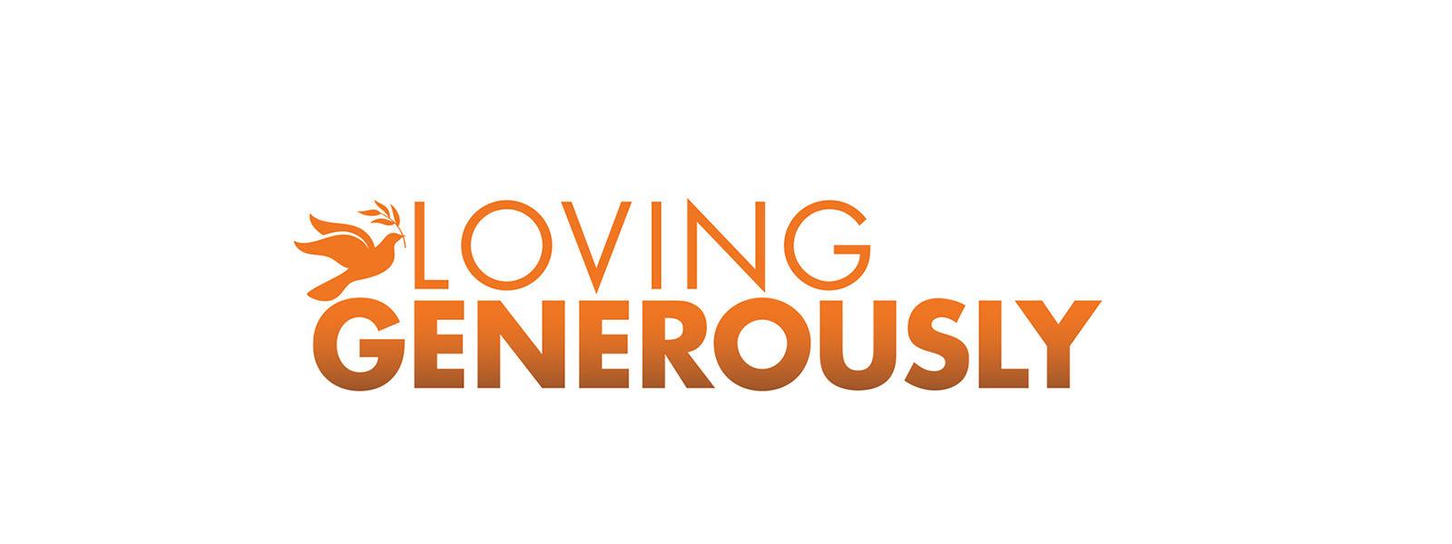Loving Generously