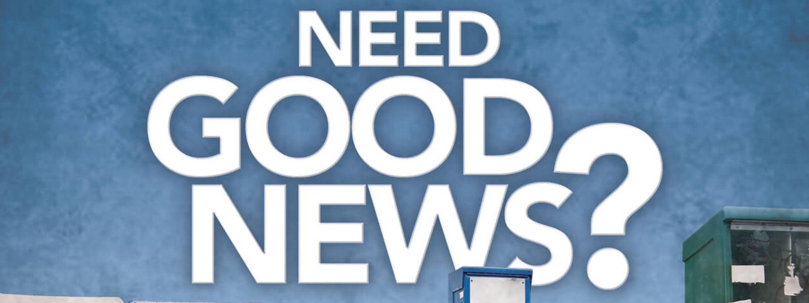 Need Good News?