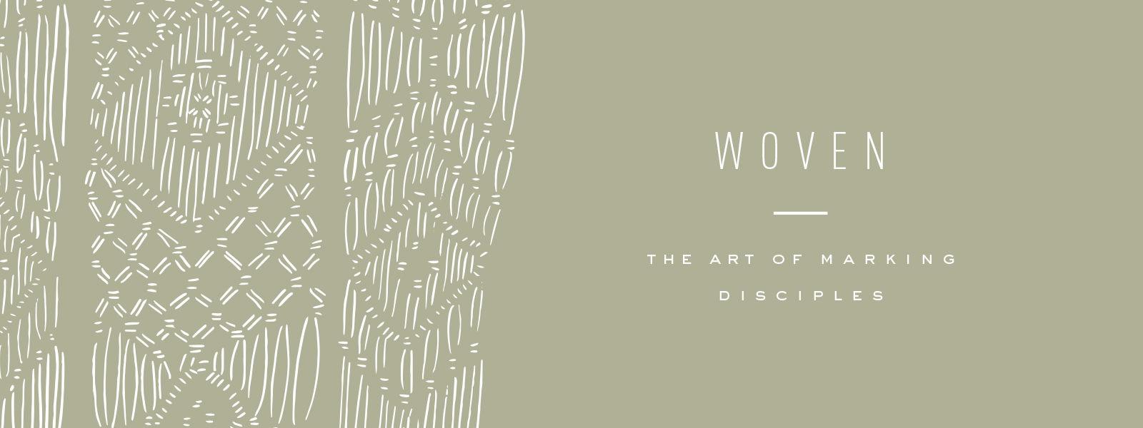 Woven - The Art of Discipleship