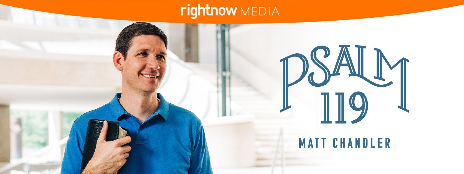 RightNow Media :: Streaming Video Bible Study : Psalm 119 : Matt