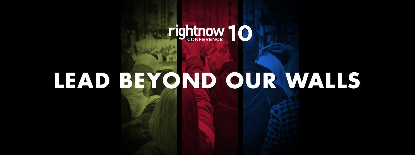 RightNow Conference: Lead Beyond Our Walls (2010)