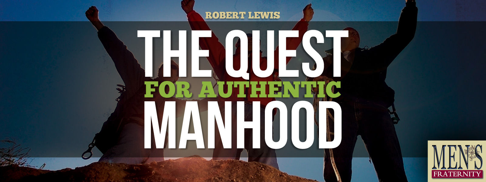 Image result for quest for. authentic manhood image