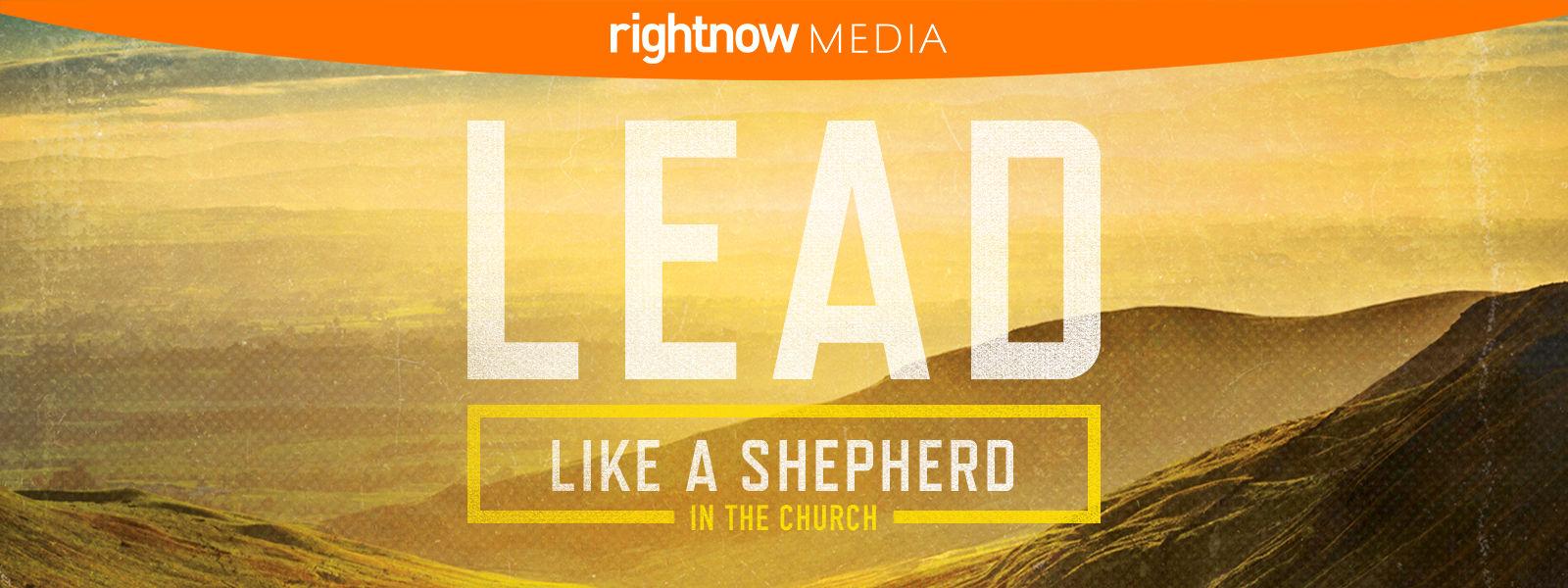 Lead Like a Shepherd (In The Church)