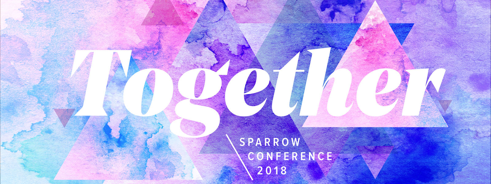 Sparrow Conference 2018: Together