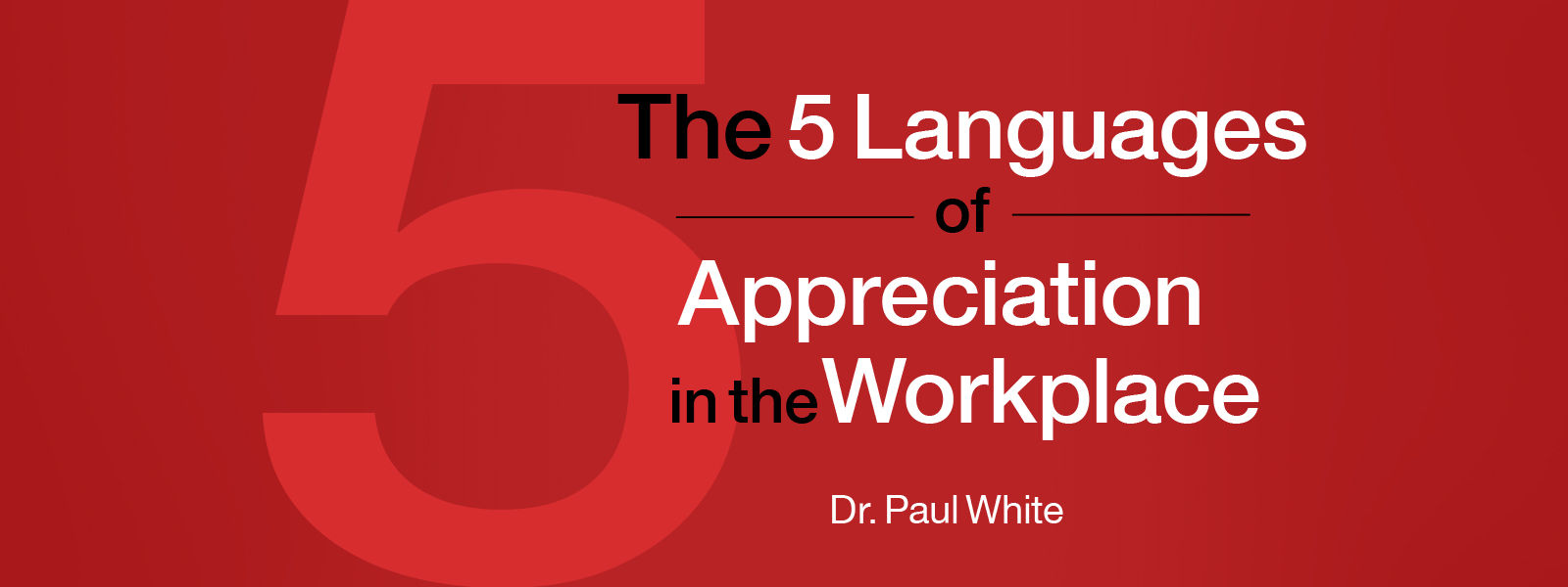 5 Languages of Appreciation in the Workplace: Foundations