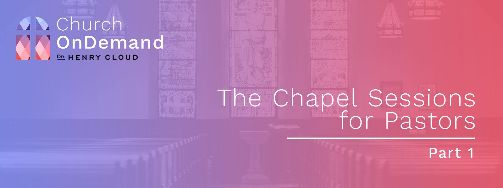 The Chapel Sessions for Pastors: Part 1