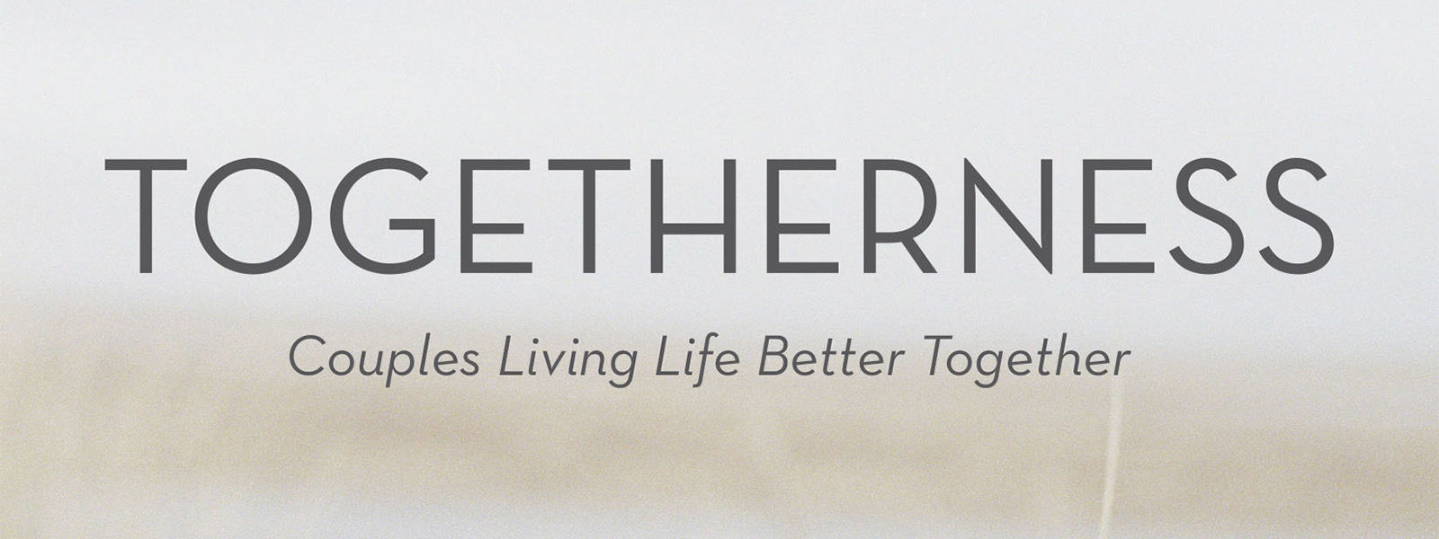 Togetherness: Couples Living Life Better Together