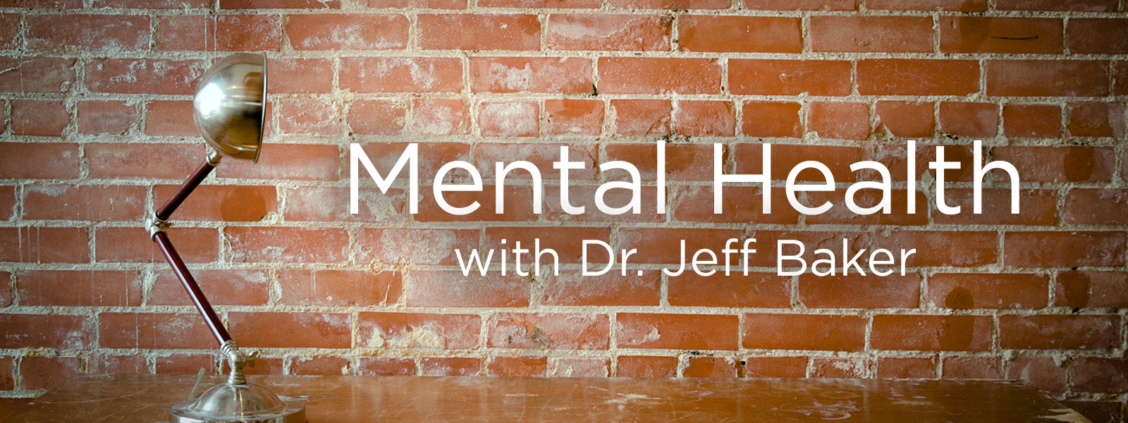 Mental Health with Dr. Jeff Baker