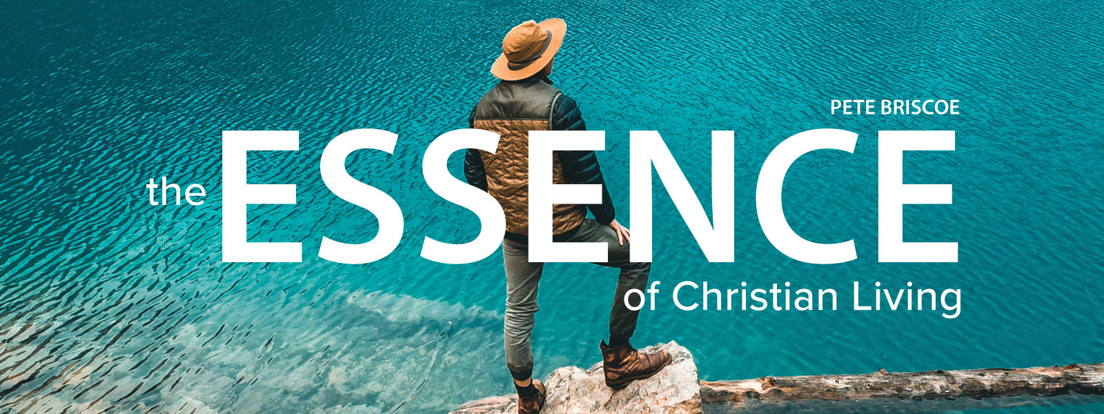 The Essence of Christian Living