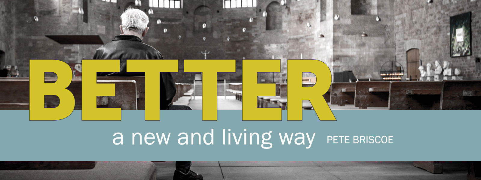 Better: A New and Living Way