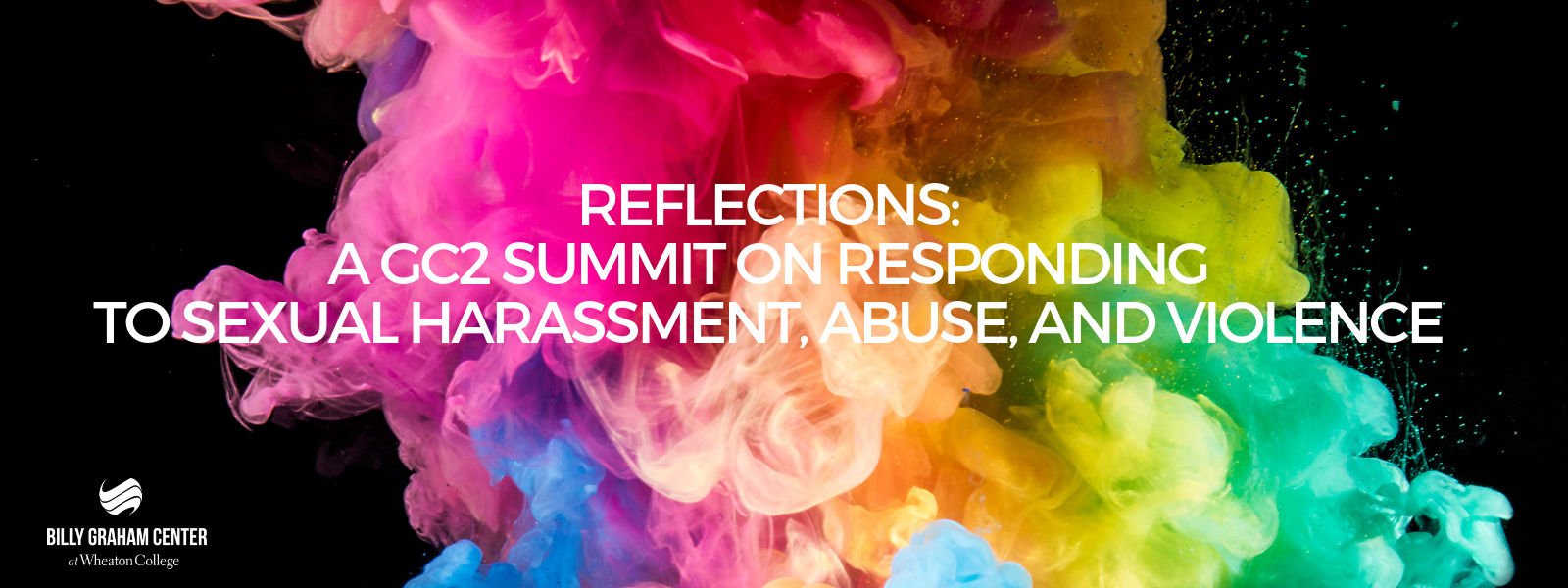 Reflections: A GC2 Summit on Responding to Sexual Harassment, Abuse, and Violence