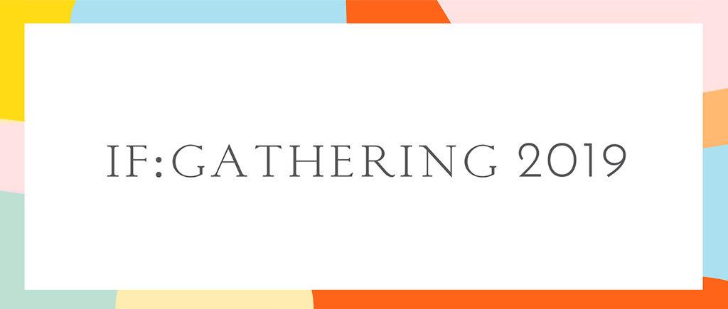 IF:Gathering 2019